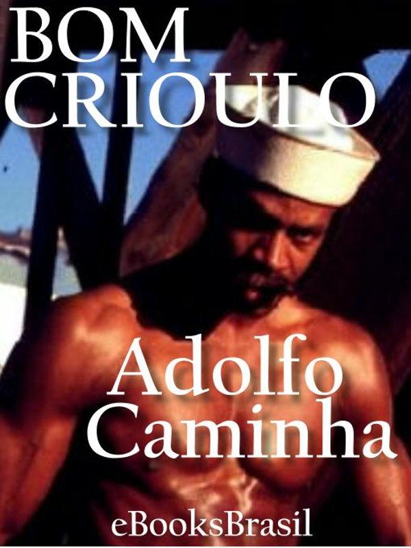 Bom Crioulo - Adolfo Caminha 8d1774218ad4a