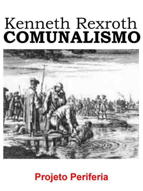 7d4e161a7 Comunalismo - Kenneth Rexroth