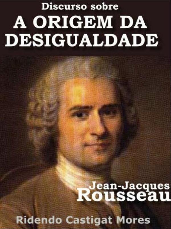 Discurso sobre A Origem da Desigualdade - Jean-Jacques Rousseau e3b0b4e71e