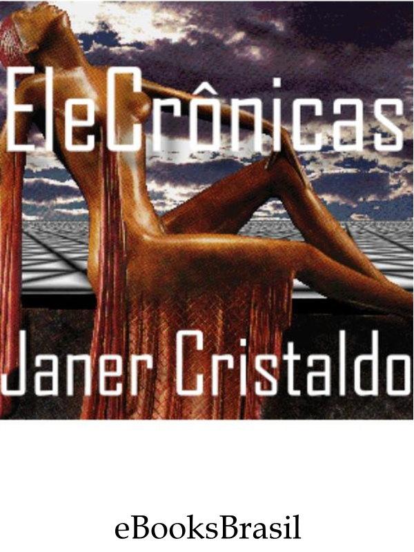 d5d0c1632e1 EleCrônicas - Janer Cristaldo - Janer Cristaldo