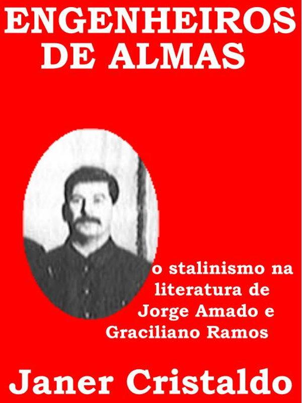 Engenheiros De Almas O Stalinismo Na Literatura De Jorge