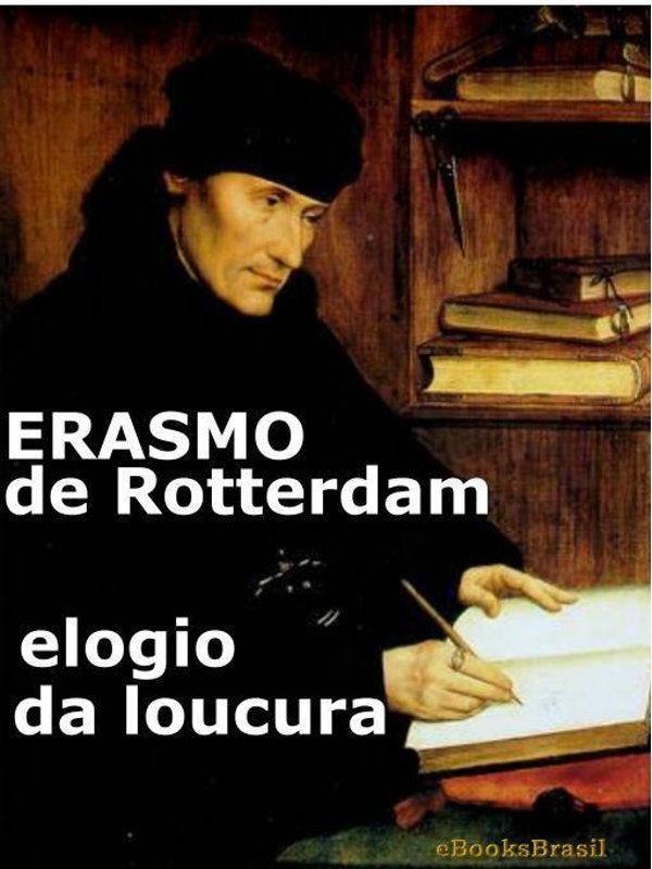 Elogio da Loucura - Erasmo de Rotterdam 3d2070211f