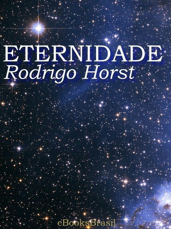 b8d79d0ebdc Eternidade - Rodrigo Horst