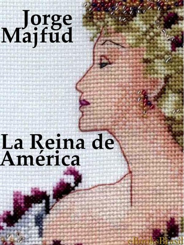 ede6b3a76 La Reina de América - Jorge Majfud