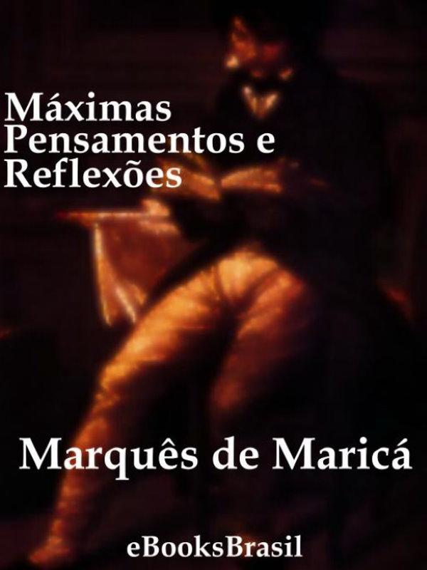 Máximas Pensamentos E Reflexões Marquês De Maricá