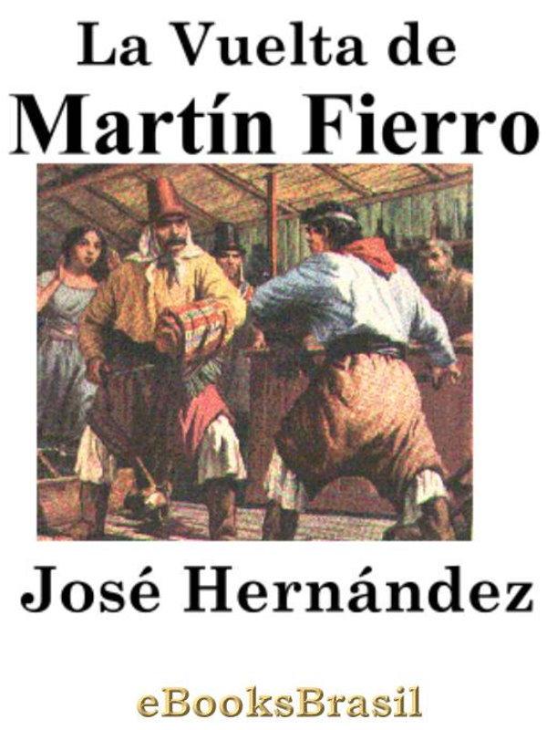 La Vuelta de Martín Fierro (1879) - José Hernández