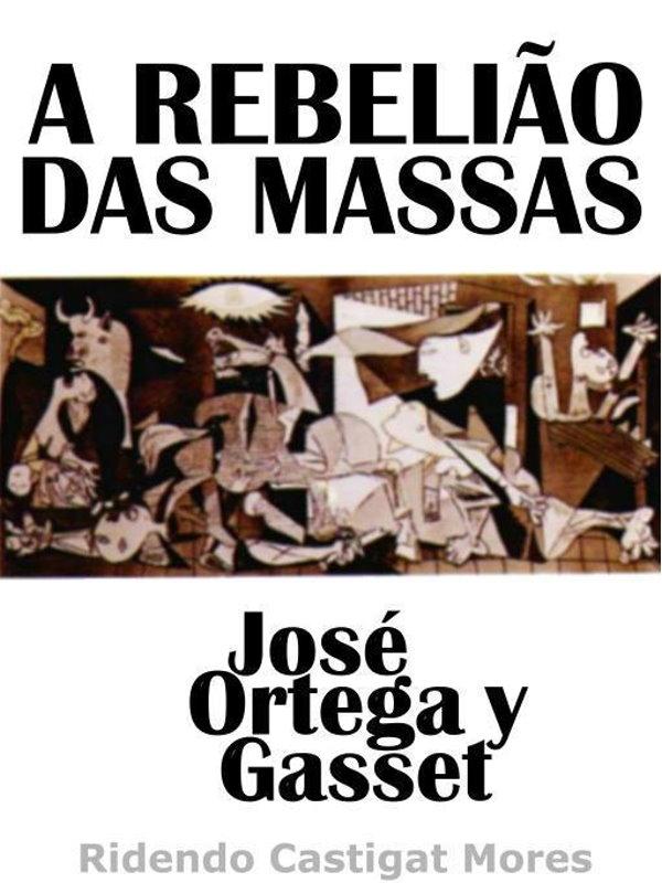 A Rebelião das Massas - José Ortega y Gasset b23dcde456c6a