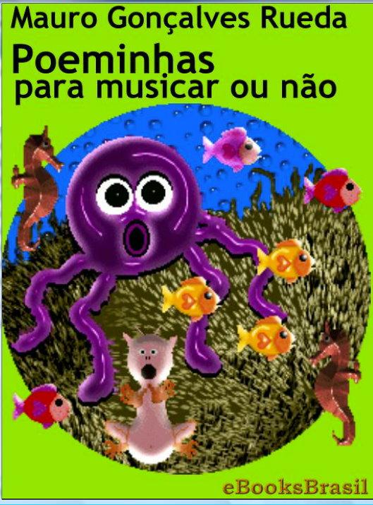 Poeminhas para musicar ou não - Mauro Gonçalves Rueda