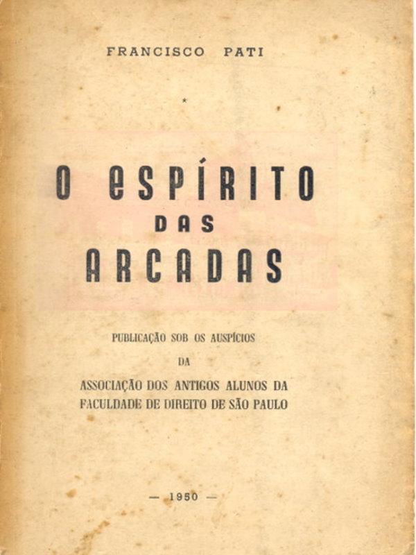 4bbd6ba1ca3bf O Espírito das Arcadas - Francisco Pati