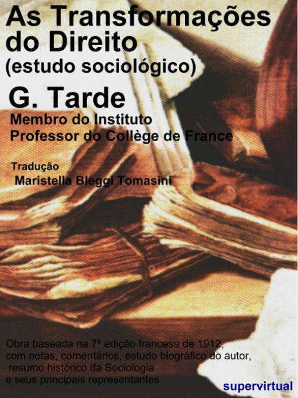 371ac9c57 As Transformações do Direito (Estudo Sociológico) - Gabriel Tarde