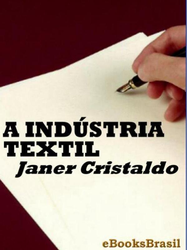 A Indústria Textil - Janer Cristaldo 06daeb3f177d