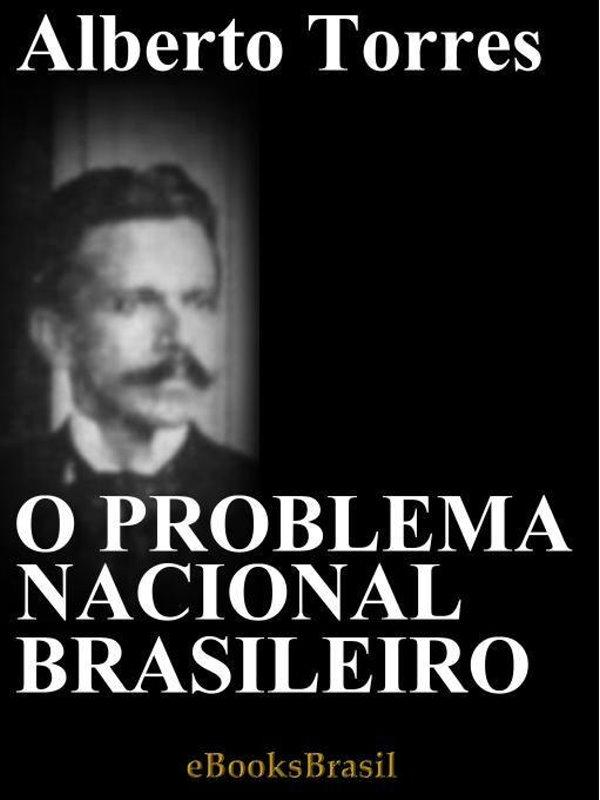 O Problema Nacional Brasileiro Alberto Torres