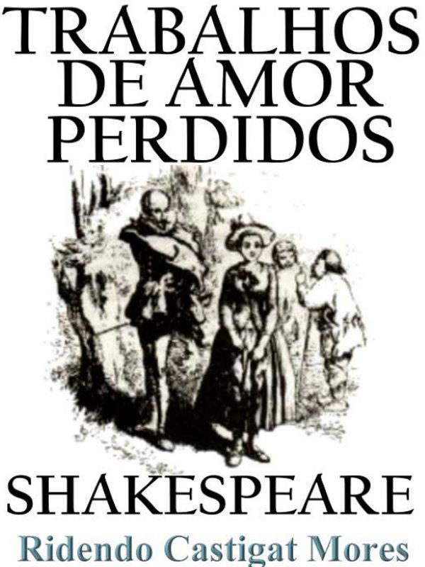 Trabalhos De Amor Perdidos William Shakespeare