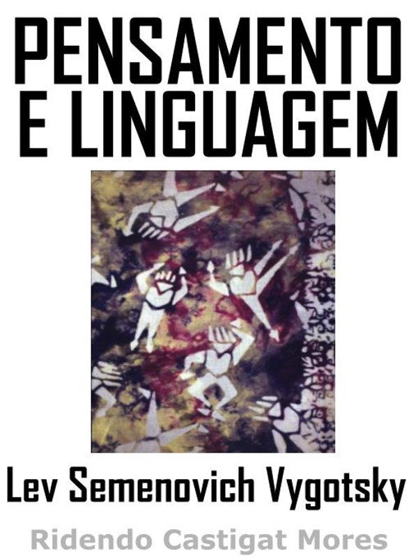 f3a2cdecdf3 Pensamento e Linguagem - Lev Semenovich Vygotsky